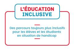 L'éducation inclusive : des parcours toujours plus inclusifs pour les élèves en situation de handicap