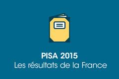 PISA 2015 : les résultats de la France