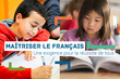 Maîtriser le français : une exigence pour la réussite de tous