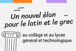 Le latin et le grec au collège et lycée général et techno