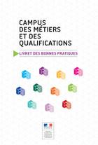 Livret des bonnes pratiques - Campus des métiers et des qualifications - 02/2017