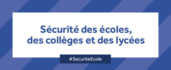 Sécurité des écoles, collèges et lycées