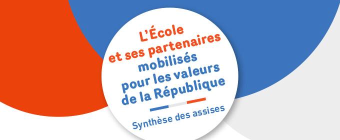 L'École et ses partenaires mobilisés pour les valeurs de la République : synthèse des assises