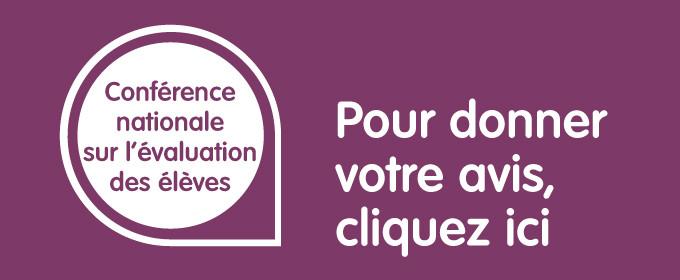 Conférence nationale sur l'évaluation des élèves : déposez votre contribution !