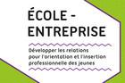 École-Entreprise : développer les relations pour l'orientation et l'insertion professionnelle des jeunes
