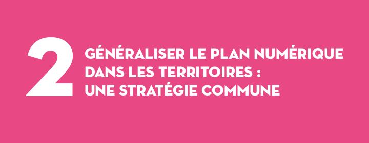 Généraliser le plan numérique dans les territoires: une stratégie commune