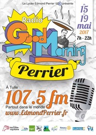 Affiche Good morning Perrier, du 15 au 19 mai 2017 7h-22h à Tulle 107.5FM www.edmondperrier.fr