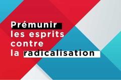 Prémunir les esprits contre la radicalisation
