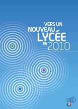 Consulter le document de présentation : Vers un nouveau lycée en 2010 (PDF-1.94 Mo-Nouvelle fenêtre)